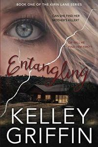 Entangling: Book One of the Kirin Lane Series