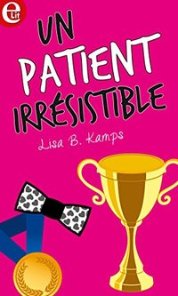 Un patient irrésistible (E-LIT) (French Edition)