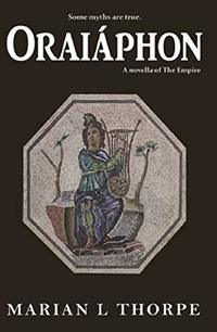 Oraiáphon: A Novella of The Empire - Published on Feb, 2020