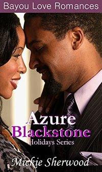 Azure Blackstone Holidays Series: Bayou Love Romances - Published on Oct, 2016