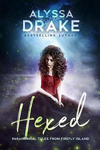 Hexed (Paranormal Tales from Firefly Island Book 1)