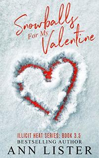 Snowballs For  My Valentine (Illicit Heat Book 4)