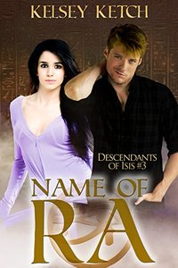 Name of Ra (Descendants of Isis Book 3)