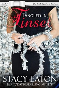 Tangled in Tinsel: The Celebration Series, Book 1 - Published on Sep, 2015