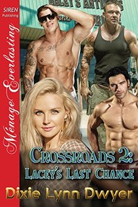 Crossroads 2: Lacey's Last Chance (Siren Publishing Menage Everlasting)