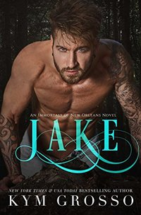 Jake (Immortals of New Orleans Book 8) - Published on May, 2017