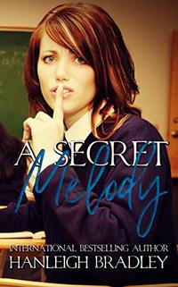 A Secret Melody: Hanleigh's London (The Rules Series Book 4) - Published on Jul, 2018