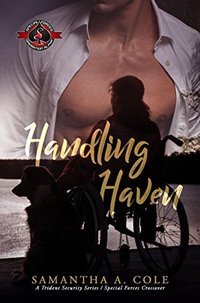 Handling Haven (Special Forces: Operation Alpha) (A Deimos/Trident Security/Delta Force Team Crossover - Deimos  Book 1)