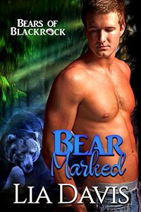 Bear Marked (Bears of Blackrock Book 4) - Published on Mar, 2018