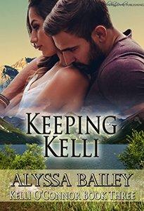 Keeping Kelli (Kelli O'Connor Book 3) - Published on Aug, 2017