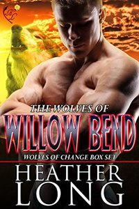 Wolves of Change: Wolves of Willow Bend Books 7-9