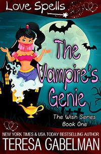 The Vampire's Genie (The Wish Series Book 1)