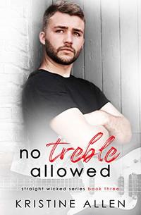 No Treble Allowed: A Straight Wicked Novel - Published on Apr, 2019