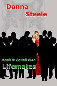 Lifemates: The Conall Clan: Book 3 - Published on Mar, 2019