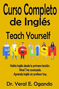 Curso Completo de Inglés - Nivel Tres: Teach Yourself English