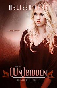 (Un)bidden (Judgement Of The Six Book 4)
