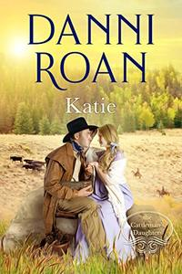 Katie: Book One: The Cattleman's Daughters - Published on Nov, 2015