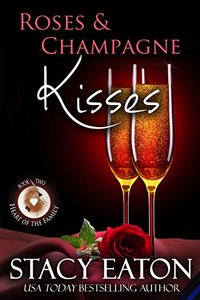 Roses & Champagne Kisses (Heart of the Family Book 2) - Published on Jun, 2018