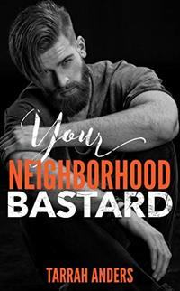 Your Neighborhood Bastard (The Neighborhood Book 2)