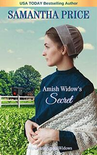 Amish Widow's Secret (Expectant Amish Widows Book 9) - Published on Aug, 2016