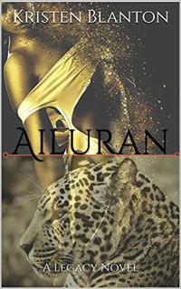 Ailuran (A Legacy Novel Book 2) - Published on Feb, 2019