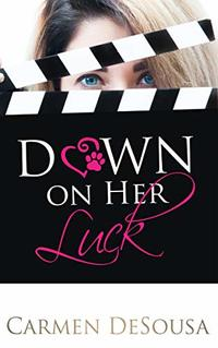 Down on Her Luck: Alaina's Story (What's luck got to do with It Book 2) - Published on Mar, 2017