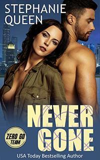 Never Gone: A Romantic Thriller (Zero Go Team Book 2)