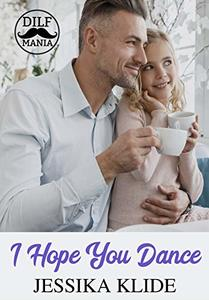 I Hope You Dance: A Standalone Second Chance Romance