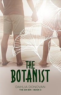 The Botanist: Short Story (The Sin Bin Book 3) - Published on Aug, 2017