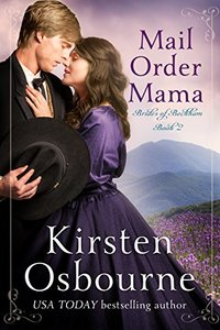 Mail Order Mama (Brides of Beckham Book 2) - Published on Jul, 2013