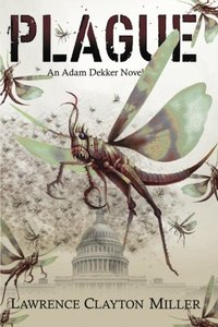 Plague: An Adam Dekker Novel (Abaddon) (Volume 5)