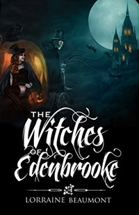 The Witches of Edenbrooke: A Unusual Paranormal Romance (Edenbrooke Hollow Series Book 1)