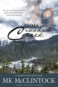 Emma of Crooked Creek (Western Short Story) - Published on Aug, 2014