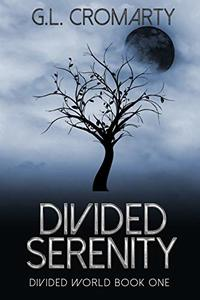 Divided Serenity (Divided World Book 1) - Published on Dec, 2016