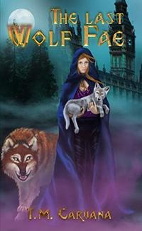The Last Wolf Fae (A Wolf Fae Saga Book 1) - Published on Jun, 2019