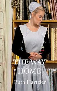 The Way Home: Amish Christian Romance (The Amish Millers Get Married Book 1) - Published on Dec, 2018