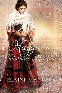 Maggie's Christmas Miracle (Westward Home and Hearts Mail-Order Brides Book 3) - Published on Dec, 2019