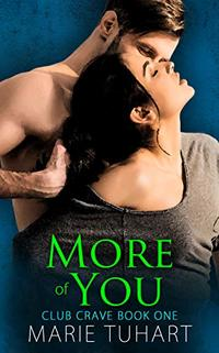 More of You (Club Crave Book 1) - Published on Sep, 2019