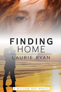Finding Home: A small town, oceanside romance series (Willow Bay) - Published on Aug, 2021