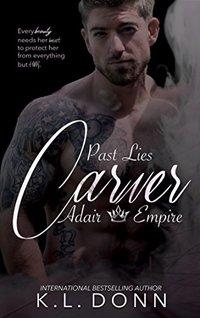Carver: Past Lies (Adair Empire Book 5)