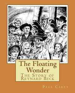 The Floating Wonder: The Story of Reynard Beck