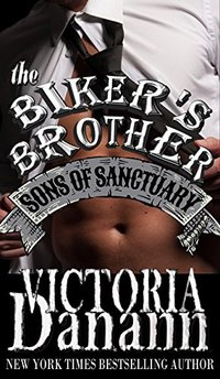 The Biker's Brother (Sons of Sanctuary MC, Austin, Texas Book 2)