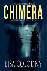 Chimera (A Rescue Me Series Novel Book 1)