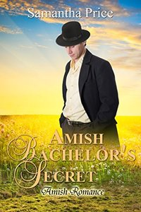 Amish Bachelor's Secret: Amish Romance (Seven Amish Bachelors Book 7)