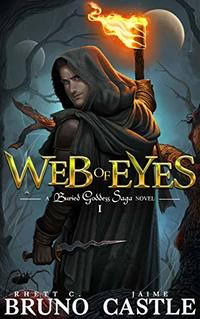 Web of Eyes: (Buried Goddess Saga Book 1) - Published on Nov, 2018
