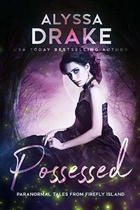 Possessed (Paranormal Tales from Firefly Island Book 3) - Published on Dec, 2018