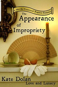 The Appearance of Impropriety (Love & Lunacy Book 2)