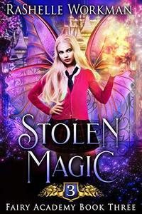 Stolen Magic: A Sleeping Beauty Reimagining (Fairy Academy Book 3)