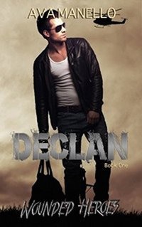 Declan (Wounded Heroes Book 1) - Published on Mar, 2015