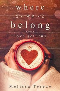 Where We Belong: Love Returns